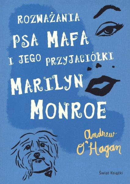 Rozważania psa Mafa i jego przyjaciółki Marilyn Monroe